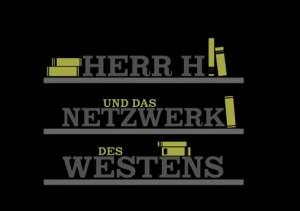 Herr H und das Netzwerk des Westens für Homepage